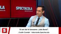 Costin Cambir, interviurile Spectacola